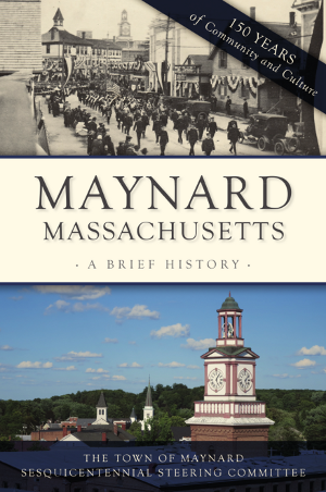 Maynard, Massachusetts: A Brief History