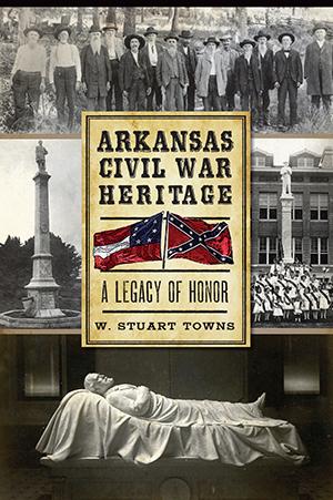 Arkansas Civil War Heritage: A Legacy of Honor