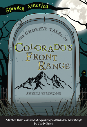 The Ghostly Tales of Colorado's Front Range