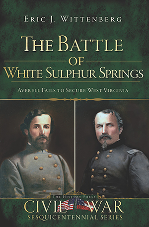 The Battle of White Sulphur Springs: Averell Fails to Secure West Virginia