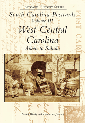 South Carolina Postcards Volume III West Central Carolina, Aiken to Saluda