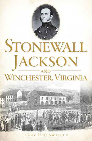 Stonewall Jackson and Winchester, Virginia