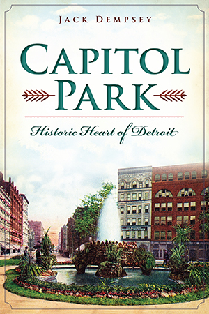 Capitol Park: Historic Heart of Detroit