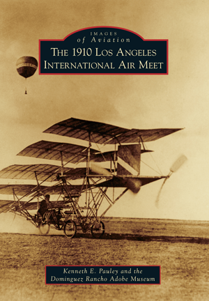 The 1910 Los Angeles International Air Meet