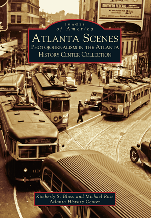 Atlanta Scenes: Photojournalism in the Atlanta History Center Collection