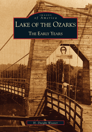 Lake of the Ozarks: The Early Years