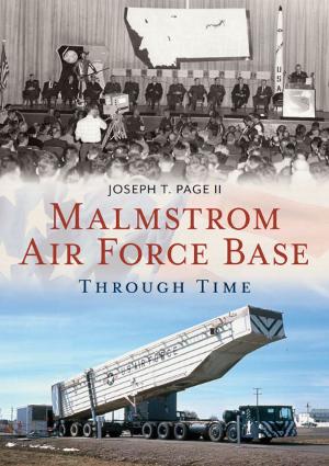 Malmstrom Air Force Base Through Time