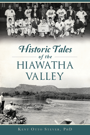 Historic Tales of the Hiawatha Valley