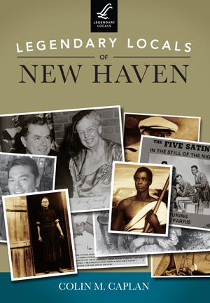 Legendary Locals of New Haven