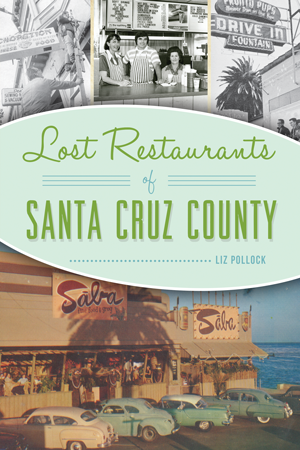 Lost Restaurants of Santa Cruz County