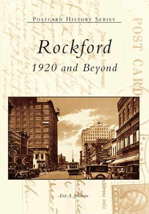 Rockford: 1920 and Beyond