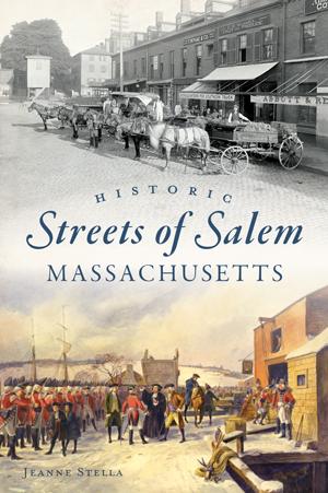 Historic Streets of Salem, Massachusetts