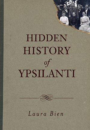 Hidden History of Ypsilanti