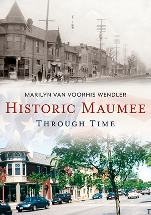 Historic Maumee Through Time