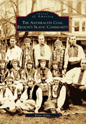The Anthracite Coal Region's Slavic Community