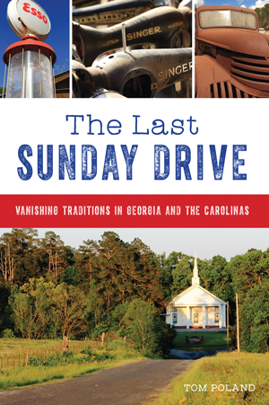 The Last Sunday Drive: Vanishing Traditions in Georgia and the Carolinas