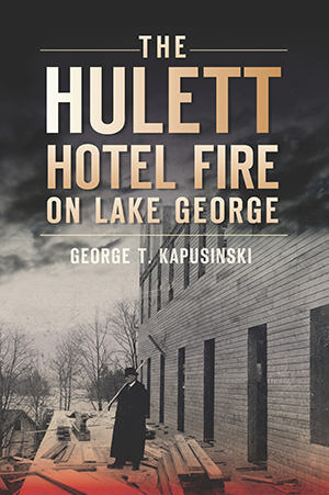 The Hulett Hotel Fire on Lake George