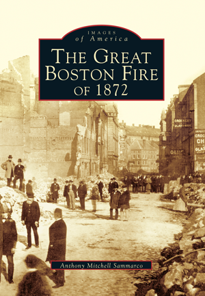 The Great Boston Fire of 1872