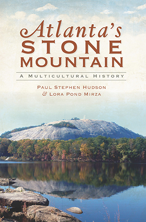 Atlanta's Stone Mountain: A Multicultural History