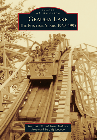 Geauga Lake: The Funtime Years 1969-1995