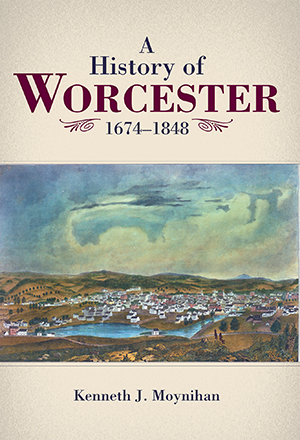 A History of Worcester: 1674-1848