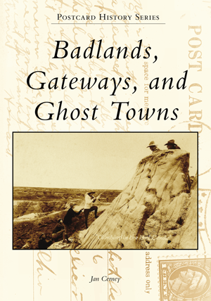 Badlands, Gateways, and Ghost Towns