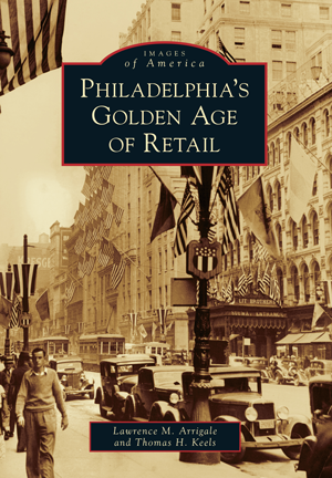 Philadelphia's Golden Age of Retail