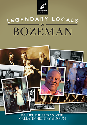 Legendary Locals of Bozeman