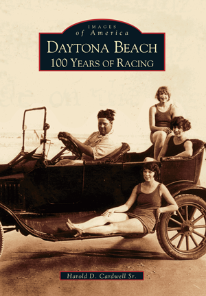 Daytona Beach: 100 Years of Racing