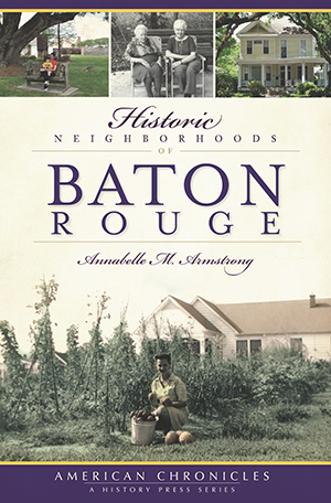 Historic Neighborhoods of Baton Rouge