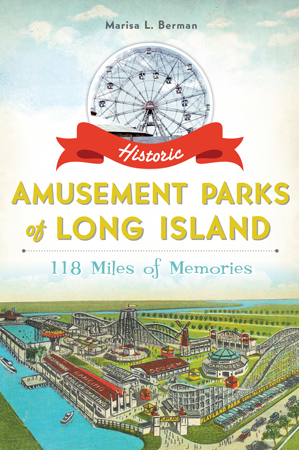 Historic Amusement Parks of Long Island