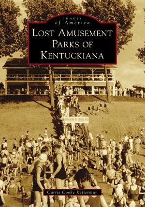 Lost Amusement Parks of Kentuckiana