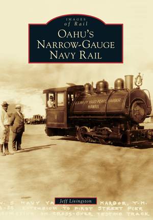 Oahu's Narrow-Gauge Navy Rail