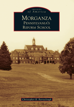 Morganza: Pennsylvania's Reform School