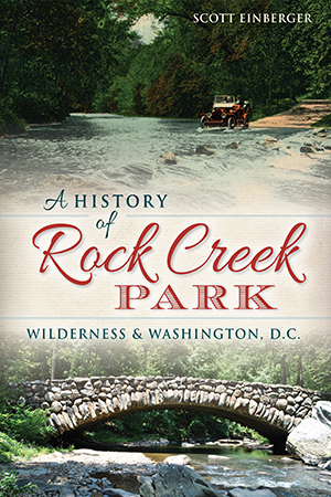 A History of Rock Creek Park: Wilderness & Washington, D.C.