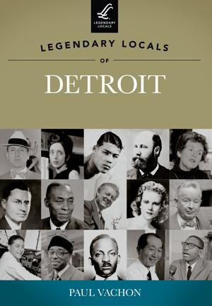 Legendary Locals of Detroit