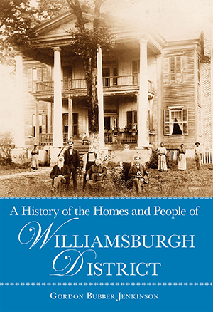 A History of the Homes and People of Williamsburgh District