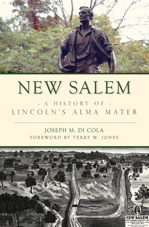 New Salem: A History of Lincoln's Alma Mater