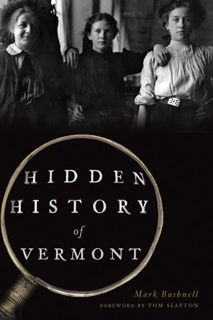 Hidden History of Vermont