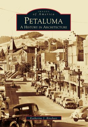 Petaluma: A History in Architecture