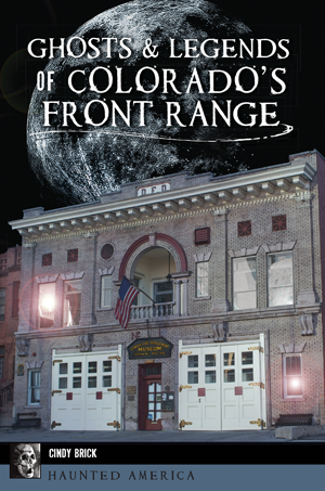 Ghosts & Legends of Colorado's Front Range