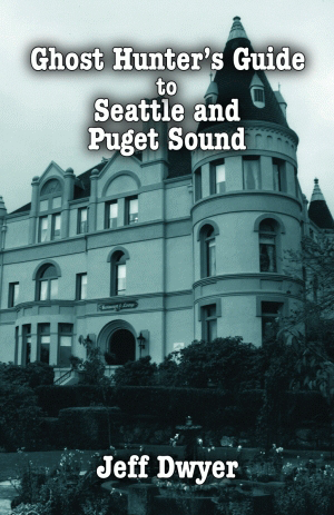 Ghost Hunter's Guide to Seattle