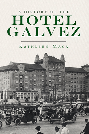 A History of the Hotel Galvez