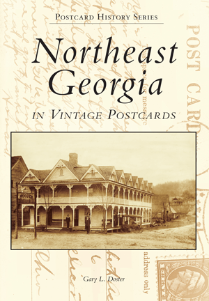Northeast Georgia in Vintage Postcards