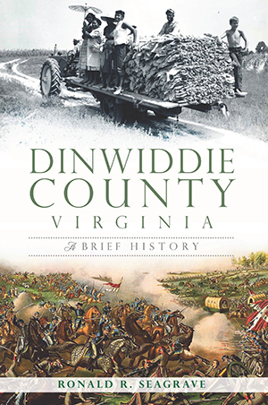 Dinwiddie County, Virginia: A Brief History