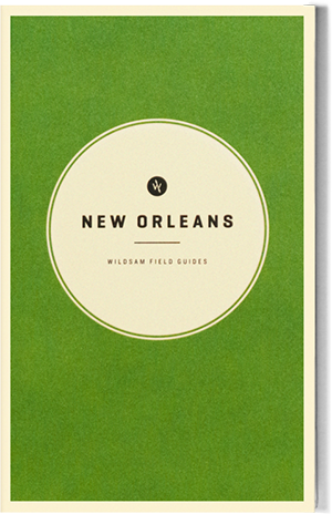 Wildsam Field Guides  New Orleans