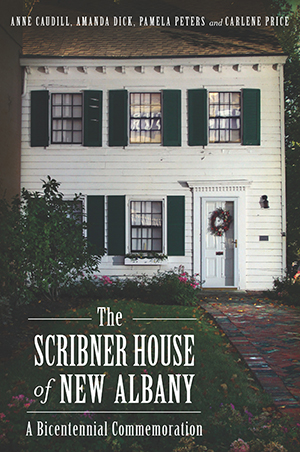 The Scribner House of New Albany: A Bicentennial Commemoration