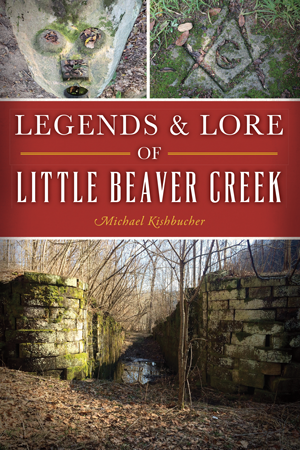 Legends & Lore of Little Beaver Creek