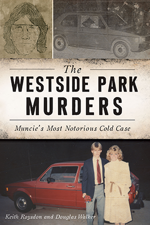 The Westside Park Murders: Muncie's Most Notorious Cold Case