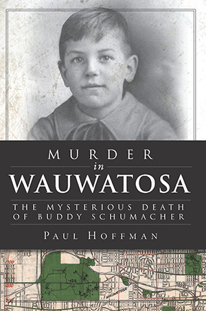 Murder in Wauwatosa: The Mysterious Death of Buddy Schumacher